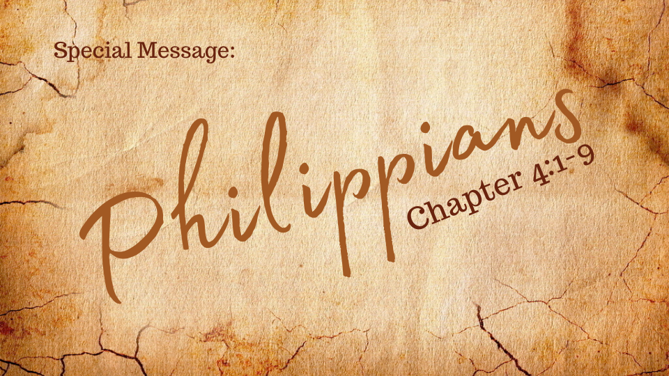 Special Message – Philippians Chapter 4:1-9